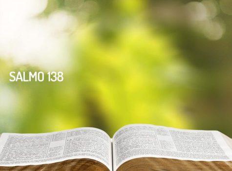 Reflexión personal sobre tres versículos del Salmo 138